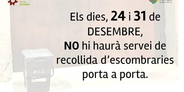 Anunci en relació a la recollida d'escombraries on es recorda que el proper dia 24 i 31 de desembre no hi haurà servei de recollida d'escombraries porta a porta.